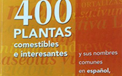 400 plantas comestibles e interesantes y sus nombres comunes en español, inglés y portugués