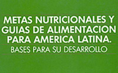 Metas nutricionales y guías de alimentación para América Latina: Bases para su desarrollo