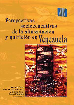 Perspectivas socioeducativas de la alimentación y nutrición en Venezuela