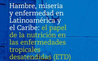 Hambre, miseria y enfermedad en Latinoamérica y el Caribe: el papel de la nutrición en las enfermedades tropicales desatendidas (ETD) en Nicaragua